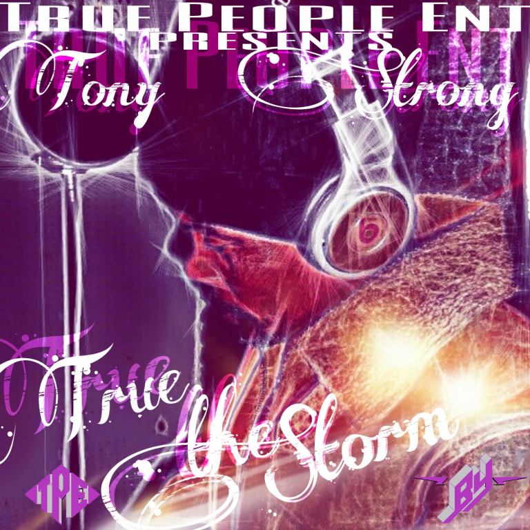 Cover - Front - True the Storm (2016) - Tony Strong x Boasie Yard x TPE png